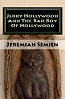 Jerry Hollywood and the Bad Boy of Hollywood: The Strange and Weird Fact Files: the Symbol Man