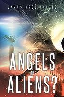 Angels or Aliens?