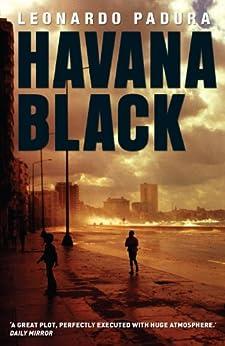 Havana Black: A Lieutenant Mario Conde Mystery (Mario Conde Investigates) by [Padura, Leonardo]