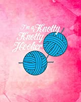 I'm a Knotty Knotty Hooker: Knitting Graph Paper Planner Design Notebook, Blank Knitter Patterns Book, 4:5 Ratio, Pink