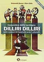 Dilliri-dilliri. Canzoniere della Sardegna. Con CD Audio
