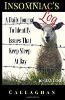 Insomniac's Log: A Daily Journal to Identify Issues That Keep Sleep at Bay