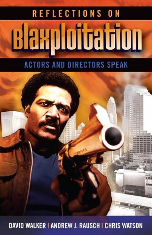 Reflections on Blaxploitation: Actors and Directors Speak (English Edition)