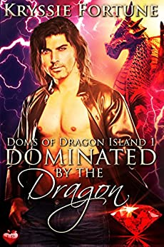 Dominated by the Dragon (Doms of Dragon Island Book 1) by [Fortune, Kryssie]