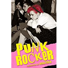 Punk Rocker: Punk tales of Billy Idol, Sid Vicious and Iggy Pop from New York City, Los Angeles, Minnesota and Austria.