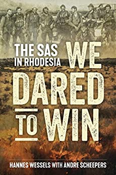 We Dared to Win: The SAS in Rhodesia by [Wessels, Hannes]