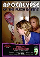 Apocalypse of the Flesh Eaters [並行輸入品]