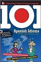 101 Spanish Idioms【洋書】 [並行輸入品]