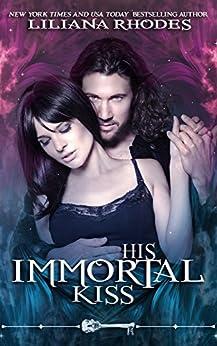 His Immortal Kiss (Skeleton Key) by [Rhodes, Liliana, Key, Skeleton]