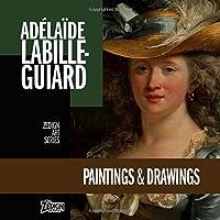 Adélaïde Labille-Guiard - Paintings & Drawings (Zedign Art Series)