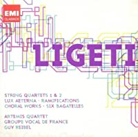 Ligeti: String Quartets 1 & 2; Ramifications; Choral Works; Six Bagatelles (2010-08-10)