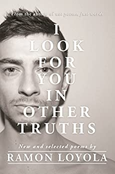 I Look For You In Other Truths by [Loyola, Ramon]