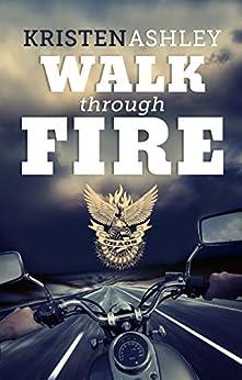 Walk Through Fire (The Chaos Series Book 4) by [Ashley, Kristen]