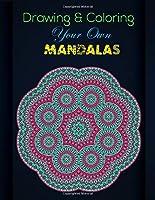 """Drawing & Coloring Your Own Mandalas: Mandala Coloring Books For Adults, Mandala Coloring Book, Mandala Sketchbook,Templates For Drawing & Coloring Sketchbook. 8.5""""x11"""" Sketchbook."""