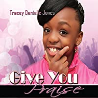 Give You Praise