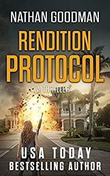 Rendition Protocol: A Thriller (The Special Agent Jana Baker Spy-Thriller Series Book 5) by [Goodman, Nathan]