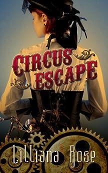 Circus Escape by [Rose, Lilliana]