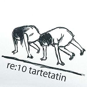 re:10 tartetatin (通常盤)
