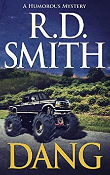 Dang: A Humorous Mystery by [Smith, R.D.]