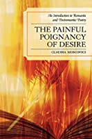 The Painful Poignancy of Desire: An Introduction to Romantic and Postromantic Poetry