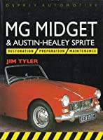 Mg Midget & Austin-Healey Sprite: Restoration, Preparation, Maintenance (Osprey Automotive S.)