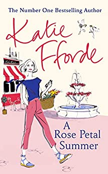 A Rose Petal Summer: It's never too late to fall in love by [Fforde, Katie]