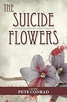 [Conrad, Pete]のThe Suicide Flowers (English Edition)