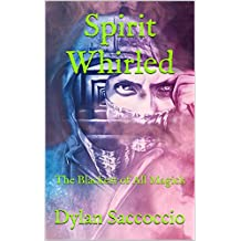 Spirit Whirled: The Blackest of All Magick