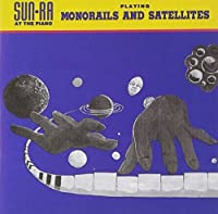 Monorails & Satellites by Sun Ra & His Arkestra