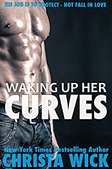 Waking Up Her Curves by [Wick, Christa]