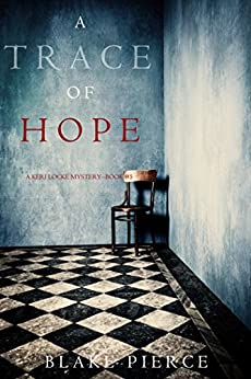 A Trace of Hope (a Keri Locke Mystery--Book #5) by [Pierce, Blake]
