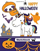 Halloween Sketchbook: Journal with Blank Paper. Art book for Sketching, Doodling and Writing Notes. Drawing Pad for Kids, Adults, Teens and Children. Sketch Book Diary for all ages. Magic Unicorn and Sloth Design