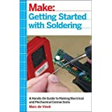 Getting Started with Soldering: A Hands-On Guide to Making Electrical and Mechanical Connections