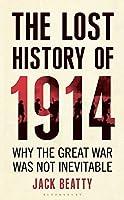 Lost History of 1914: Reconsidering World War I
