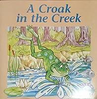 Croak in the Creek-Phonics Read Set 3 (Phonics Readers)
