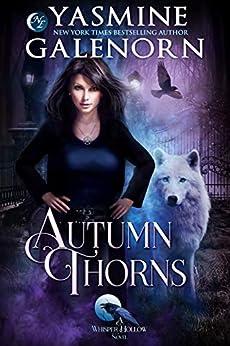 Autumn Thorns (Whisper Hollow Book 1) by [Galenorn, Yasmine]