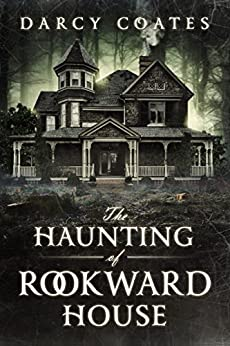 [Coates, Darcy]のThe Haunting of Rookward House (English Edition)
