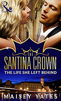 [Yates, Maisey]のThe Life She Left Behind (A Santina Crown Short Story) (Mills & Boon M&B)