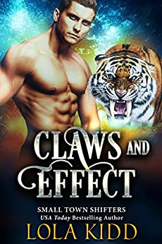 Claws and Effect (Small Town Shifters Book 1) by [Kidd, Lola]