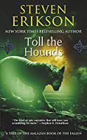 Toll the Hounds (The Malazan Book of the Fallen)