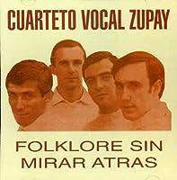 Folklore Sin Mirar Atras by Cuarteto Zupay (1980-01-01)