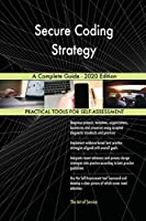 Secure Coding Strategy A Complete Guide - 2020 Edition