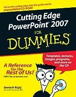 Cutting Edge PowerPoint 2007 For Dummies (For Dummies Series)
