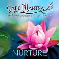 Cafe Mantra Music 2: Nurture