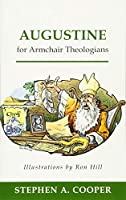Augustine for Armchair Theologians by Stephen A. Cooper(2002-09-30)