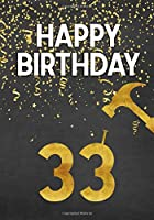 Happy Birthday 33: Keepsake Journal Notebook Space For Best Wishes, Messages & Doodling V33