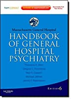 Massachusetts General Hospital Handbook of General Hospital Psychiatry: Expert Consult - Online and Print, 6e (Expert Consult Title: Online + Print) by Theodore A. Stern MD Gregory L. Fricchione MD Jerrold F. Rosenbaum MD(2010-05-31)