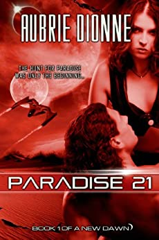 Paradise 21 (Entangled Select) (A New Dawn) by [Dionne, Aubrie]