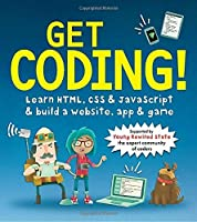 Get Coding!: Learn HTML CSS & JavaScript & Build a Website App & Game [並行輸入品]