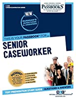 Senior Caseworker (Career Examination Passbooks)